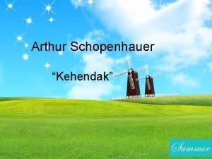 Arthur Schopenhauer Kehendak Ajaran Arthur Schopenhauer Terkait dengan