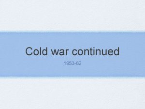 Cold war continued 1953 62 1953 Harry S