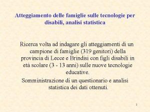 Atteggiamento delle famiglie sulle tecnologie per disabili analisi