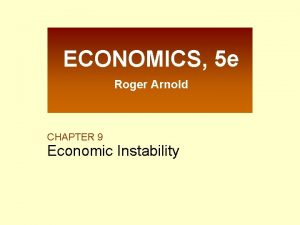 ECONOMICS 5 e Roger Arnold CHAPTER 9 Economic