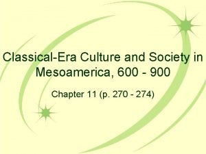 ClassicalEra Culture and Society in Mesoamerica 600 900