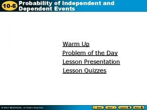 Probability of Independent and 10 6 Dependent Events