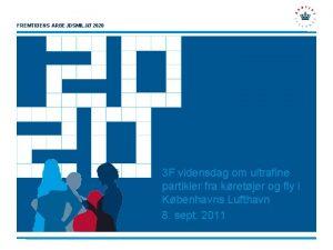 FREMTIDENS ARBEJDSMILJ 2020 3 F vidensdag om ultrafine
