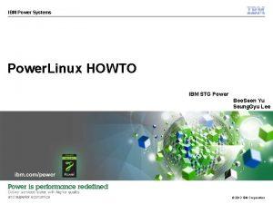 IBM Power Systems Power Linux HOWTO IBM STG