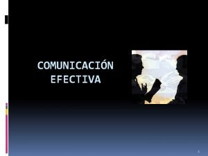 COMUNICACIN EFECTIVA 1 PRINCIPIOS DE LA COMUNICACIN 2