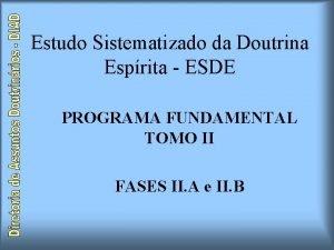 Estudo Sistematizado da Doutrina Esprita ESDE PROGRAMA FUNDAMENTAL