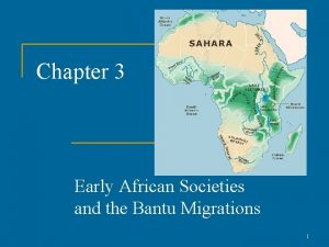 Chapter 3 Early African Societies and the Bantu