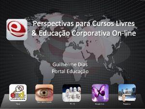Perspectivas para Cursos Livres Educao Corporativa Online Guilherme