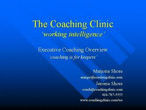 The Coaching Clinic working intelligence Executive Coaching Overview