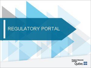 REGULATORY PORTAL REGULATORY PORTAL The North American regulatory