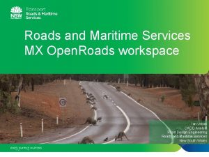 Roads and Maritime Services MX Open Roads workspace