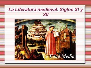 La Literatura medieval Siglos XI y XII Contexto