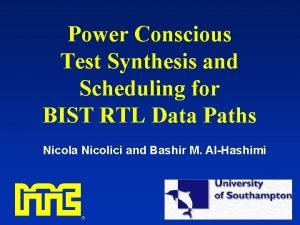 Power Conscious Test Synthesis and Scheduling for BIST