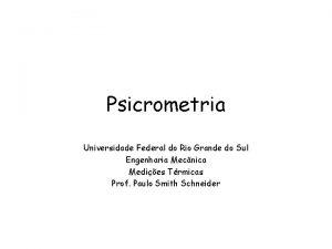 Psicrometria Universidade Federal do Rio Grande do Sul
