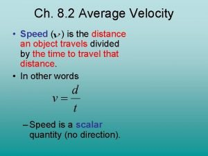 Ch 8 2 Average Velocity Speed is the