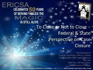To Close or Not to Close Federal State