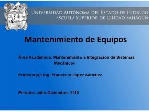 Mantenimiento de Equipos rea Acadmica Mantenimiento e Integracin