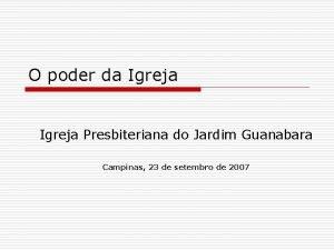 O poder da Igreja Presbiteriana do Jardim Guanabara