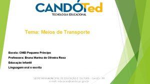 TECNOLOGIA EDUCACIONAL Tema Meios de Transporte Escola CMEI