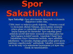 Spor Sakatlklar Spor Sakatl Spor aktivitesinin dzeyinde ve