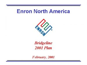 Enron North America Bridgeline 2001 Plan February 2001