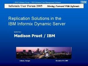 IBM Software Group IBM Informix Data Management Software