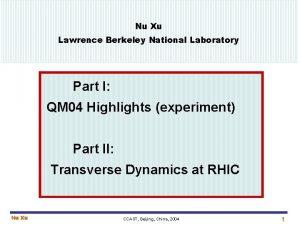 Nu Xu Nxutex 3TALK200408 CCAST Lawrence Berkeley National
