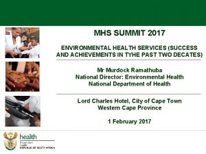 MHS SUMMIT 2017 ENVIRONMENTAL HEALTH SERVICES SUCCESS AND