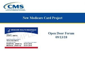New Medicare Card Project Open Door Forum 091318