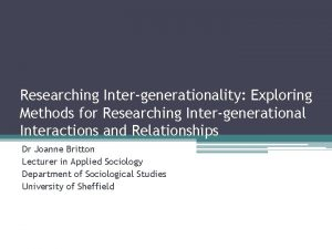 Researching Intergenerationality Exploring Methods for Researching Intergenerational Interactions