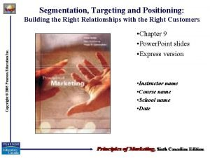 Segmentation Targeting and Positioning Copyright 2005 Pearson Education