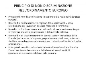 PRINCIPIO DI NON DISCRIMINAZIONE NELLORDINAMENTO EUROPEO Principio di
