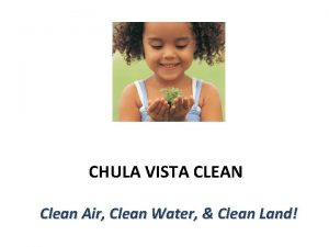 CHULA VISTA CLEAN Clean Air Clean Water Clean