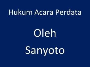 Hukum Acara Perdata Oleh Sanyoto Silabus Hukum Acara