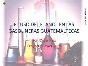 Por Oscar Paiz Proyecto Power Point Oscar Paiz
