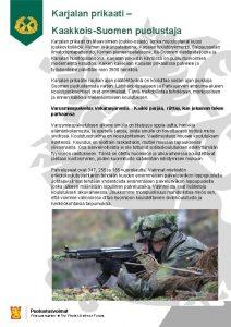 Karjalan prikaati KaakkoisSuomen puolustaja Karjalan prikaati on Maavoimien