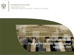 Actualizacin del Plan de Desarrollo Institucional Septiembre 2009