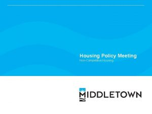 Housing Policy Meeting NonCompetitive Housing Global Issue 8