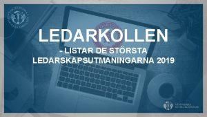 LEDARKOLLEN LISTAR DE STRSTA LEDARSKAPSUTMANINGARNA 2019 SVRT ATT