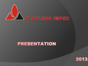 ALBULENA IMPEX Kosovo in region General Informations about