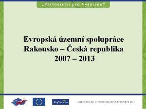 Evropsk zemn spoluprce Rakousko esk republika 2007 2013