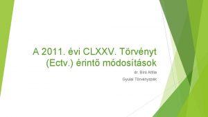 A 2011 vi CLXXV Trvnyt Ectv rint mdostsok