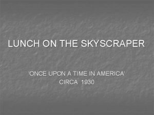 LUNCH ON THE SKYSCRAPER ONCE UPON A TIME