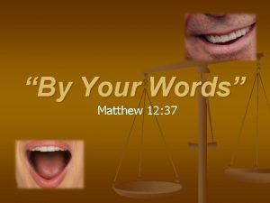 By Your Words Matthew 12 37 Matthew 12