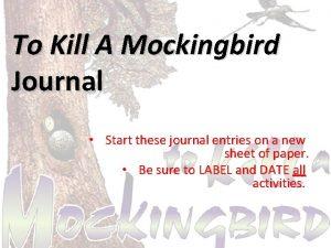 To Kill A Mockingbird Journal Start these journal