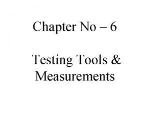 Chapter No 6 Testing Tools Measurements Manual Testing