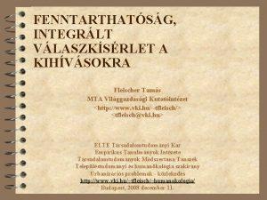 FENNTARTHATSG INTEGRLT VLASZKSRLET A KIHVSOKRA Fleischer Tams MTA