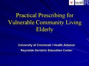 Practical Prescribing for Vulnerable Community Living Elderly University