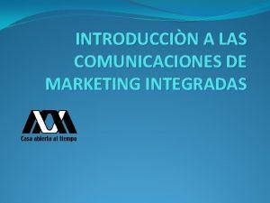 INTRODUCCIN A LAS COMUNICACIONES DE MARKETING INTEGRADAS Hoy