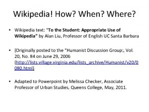 Wikipedia How When Where Wikipedia text To the